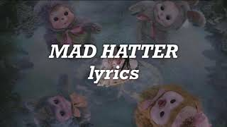 Melanie Martinez - Mad Hatter (Lyrics)
