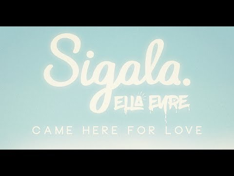 Sigala & Ella Eyre - Came Here For Love (Extended Remix)