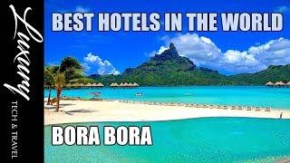 Best Hotels in BORA BORA | Luxury Resorts Bora Bora French Polynesia
