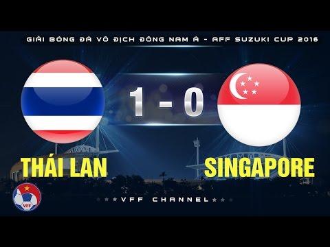 THÁI LAN 1-0 SINGAPORE   HIGHLIGHTS