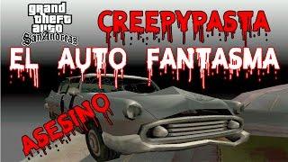 GTA San Andreas | EL AUTO FANTASMA ¿Asesino? [ CreepyPasta ]
