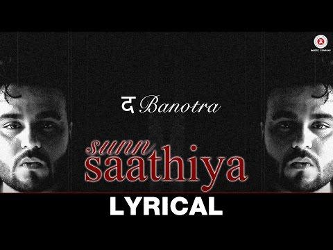 Da Banotra   Sunn Saathiya   Official Lyric Video