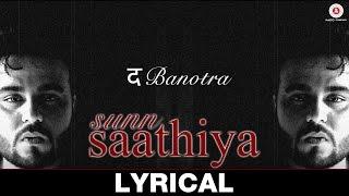 Da Banotra | Sunn Saathiya | Official Lyric Video
