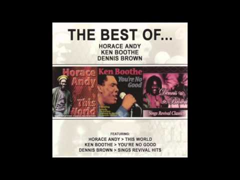 The Best of Horace Andy, Ken Boothe & Dennis Brown (Full Album)