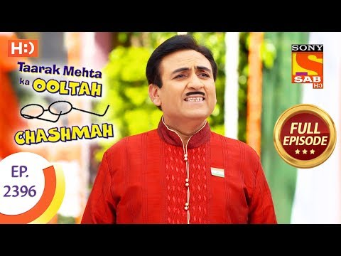 Taarak Mehta Ka Ooltah Chashmah – Ep 2396 – Full Episode – 5th February, 2018