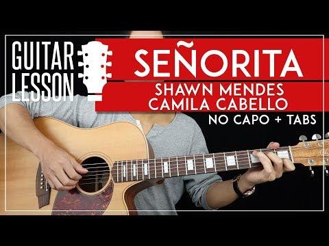 señorita-guitar-lesson-🎸💃-shawn-mendes-camila-cabello-no-capo-guitar-tutorial- chords-+-tab 