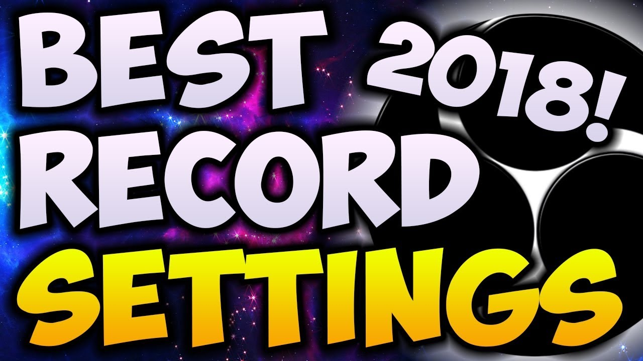 Best Obs Settings For Twitch 2020 Best OBS Recording Settings 2018/2019! ? 1080p With 60 FPS! (NO