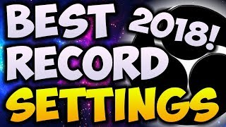 Best OBS Recording Settings 2018! 🔴 1080p With 60 FPS! (NO LAG)