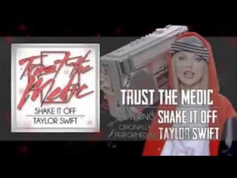 """Trust The Medic - Shake It Off (Taylor Swift Cover) """"Punk Goes Pop"""""""