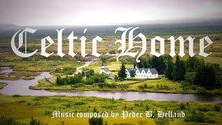 Relaxing Celtic Music - Home (Instrumental Celtic Music)
