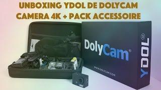 UNBOXING YDOL DE DOLYCAM, CAMERA 4K + PACK ACCESSOIRE