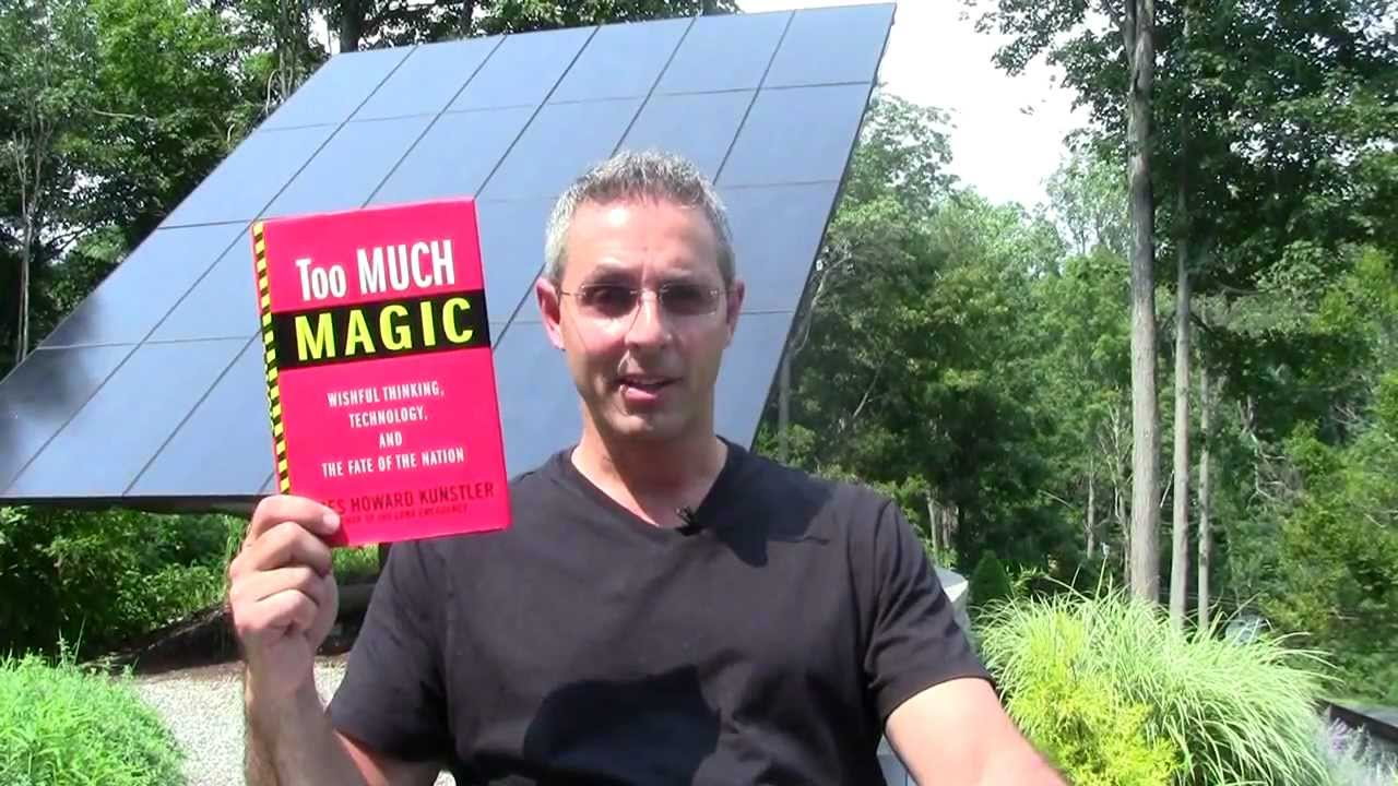 Peak Oil Book Review: Too Much Magic by James Kunstler ...
