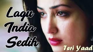 teri yaad lagu india paling sedih
