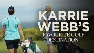 Exploring Karrie Webb's favourite golf destination