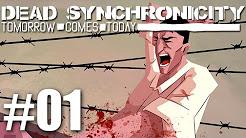DEAD SYNCHRONICITY Tomorrow comes today - Let's Play [Deutsch][FullHD] (abgeschlossen)