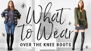 how to style OVER THE KNEE BOOTS!  WHAT TO WEAR with OTK boots this fall!