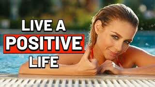 These 13 STEPS Will INSTANTLY Make Your Life MORE POSITIVE  | How to Be Positive & Time Management