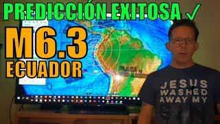 PREDICCIÓN EXITOSA! M6.3 EN SALINAS ECUADOR MAR 31 2019