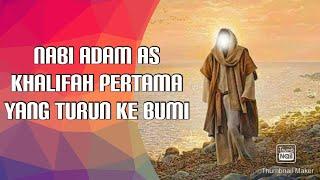 PERJALANAN NABI ADAM, KHALIFAH PERTAMA YANG TURUN KE BUMI