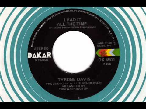 TYRONE DAVIS I had it all the time 70s Chicago Soul