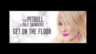 Carolina Marquez ft. Pitbull, Dale Saunders - Get On The Floor (Dj Mesta & RobbieF remix)