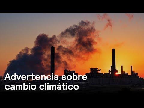 Daños por cambio climático serán irreversibles en 2030 - Despierta con Loret