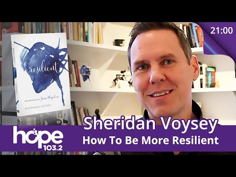 Sheridan Voysey - How To Be More Resilient - Full Interview