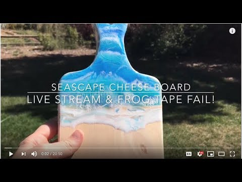 Resin Seascape Cheese Board & Frog Tape Fail Including Live Steam!