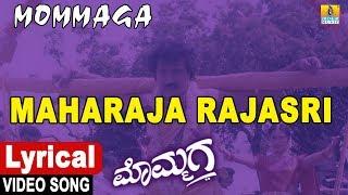 Mommaga Kannada Movie   Maharaja Rajasri Lyrical   V. Ravichandran   Jhankar Music