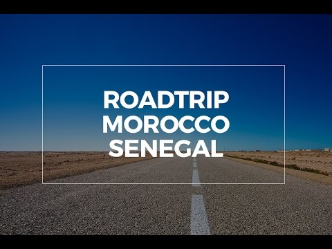 Road trip Morocco to Saint Louis, Senegal