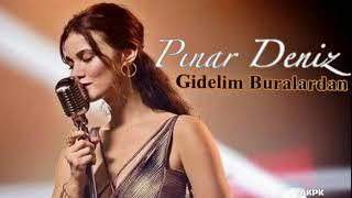 Pınar Deniz - Gidelim Buralardan (Bir Deli Rüzgar)
