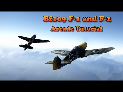 War Thunder - Bf109 F-1 and F-2 (Guide for Arcade)
