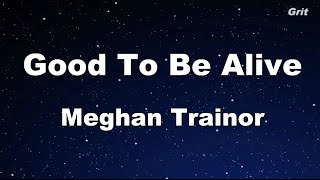 Good To Be Alive - Meghan Trainor Karaoke 【No Guide Melody】 Instrumental