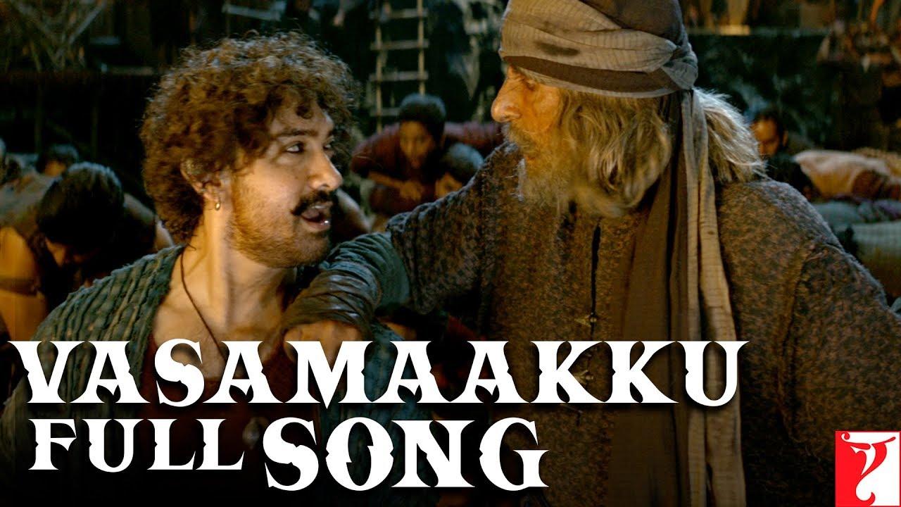 Download Tamil(தமிழ்): Vasamaakku Full Song | Thugs Of Hindostan | Amitabh, Aamir | Ajay-Atul, Divya, Nakash