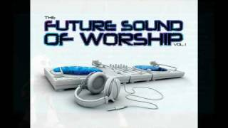 "Godsdjs.com presents ""The Future Sound of Worship Vol.1"" a Christian Electronic Dance Music CD"