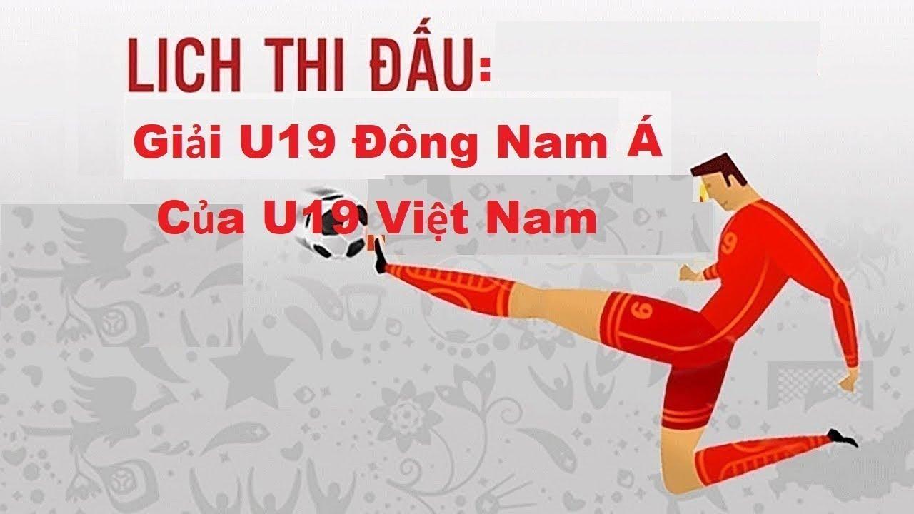 Lịch thi đấu của U19 Việt Nam tại VCK U19 Đông Nam Á