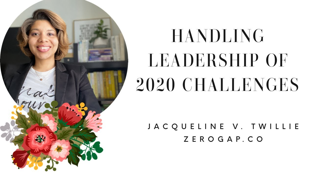 HANDLING THE LEADERSHIP CHALLENGES OF 2020