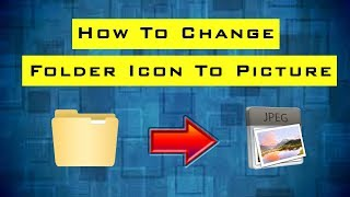 How To Change Folder ICON as PICTURE