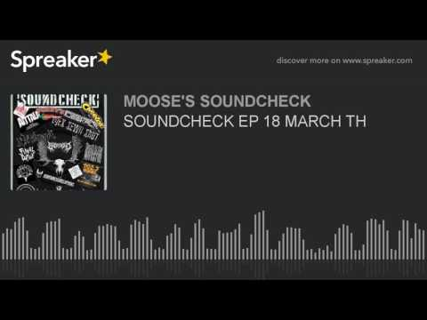 SOUNDCHECK EP 18 MARCH TH