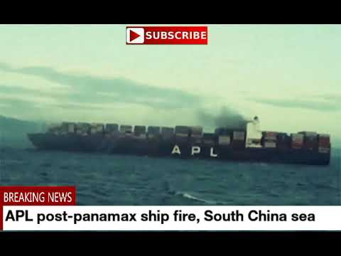 APL post panamax ship fire, South china sea