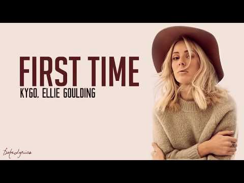 Kygo & Ellie Goulding  -  First Time    Lyrics