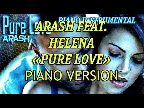 Arash feat. Helena - Pure Love (Instrumental piano version)
