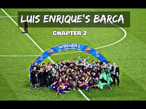 Luis Enrique's Barca 2014 -2017   FROM ANOETA TO BERLIN   Chapter 2 (HD)
