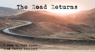 The Road Returns - A Poem From Poetry Accident