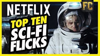 Top 10 Best Sci Fi Movies on Netflix | Good Movies to Watch on Netflix Right Now | Flick Connection