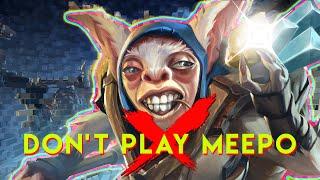 I Don't Play Meepo!