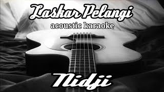 Nidji - Laskar pelangi (acoustic karaoke)
