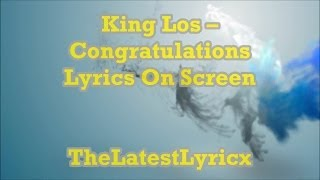 "★★King Los - ""Congratulations"" Prod by Devin Cruise (Lyrics On Screen)★★"
