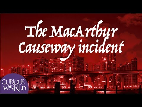 The MacArthur Causeway Incident