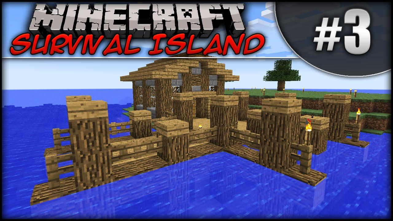 Minecraft Survival Island Episode 3 Dock House YouTube